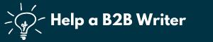 Help a B2B Writer